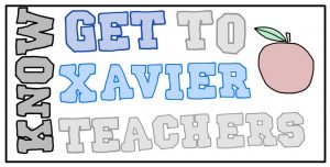 Get to know Xavier teachers episode: 1